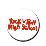 Rock'n'roll High School Ramones button