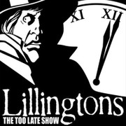 """Lillingtons """"The Too Late Show"""""""