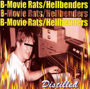 "CD split B-Movie Rats/Hellbenders ""Distilled"""