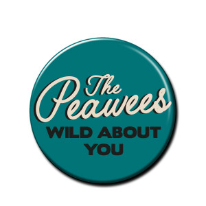 Button The Peawees Wild About You
