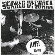 "7"" Scared Of Chaka ""Live At Jays (Italia 2002)"