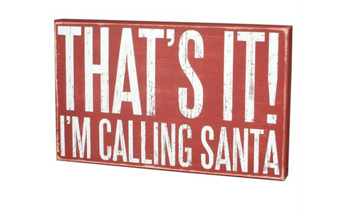 That's It - I'm Calling Santa Christmas Red Box Sign