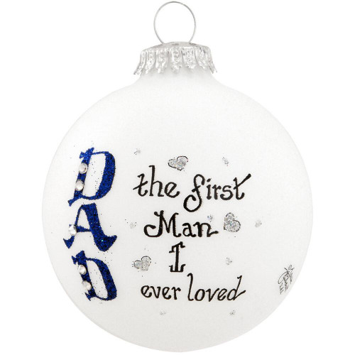 Dad The First Man I ever Loved Ornament