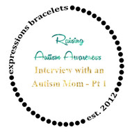 Raising Awareness - Interview with an Autism Mom - Part 1