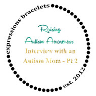 Raising Awareness - Interview with an Autism Mom - Part 2