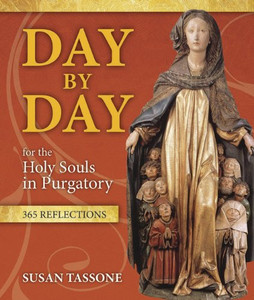 Day by Day for the Holy Souls in Purgatory 365 Reflections