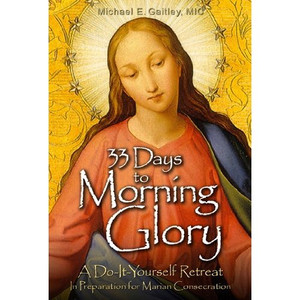 33 Days to Morning Glory by Michael E. Gaitley, MIC
