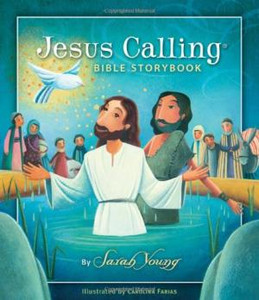 Jesus Calling: Bible Storybook by Sarah Young