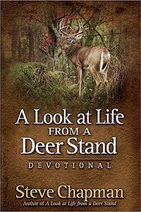 A Look at Life from a Deer Stand Devotional by Steve Chapman