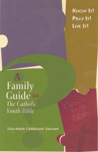 A Family Guide to the Catholic Youth Bible