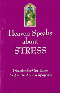 Heaven Speaks about Stress by Anne, a lay apostle