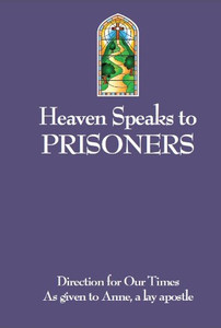 Heaven Speaks to Prisoners by Anne, a lay apostle