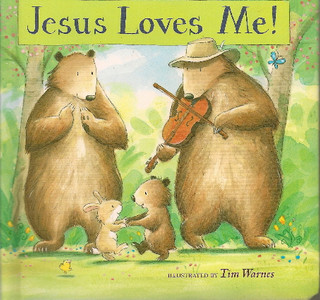 Jesus Loves Me Board Book By Tim Warnes