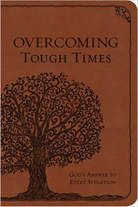 Overcoming Tough Times: God's Answer to Every Situation