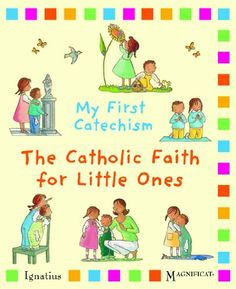 My First Catechism: The Catholic Faith for Little Ones