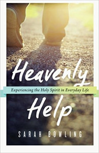 Heavenly Help : Experiencing the Holy Spirit In Everyday Life