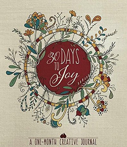 30 Days to Joy: A One- Month Creative Journal