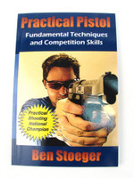 Practical Pistol: Fundamental Techniques and Competition Skills By Ben Stoeger PDF Digital Downaload