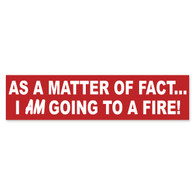 Going To A Fire Bumper Sticker