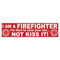Firefighter Save Your Ass Not Kiss It Bumper Sticker