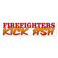 Firefighters Kick Ash Bumper Sticker
