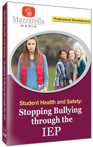 Student Health and Safety: Stopping Bullying Through the IEP (Video)