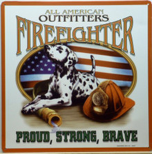 Photo of FIREFIGHTERS SIGN, WITH DALMATION, HOSE AND FIREFIGHTERS HAT, SAYS: PROUD, STRONG, BRAVE ACROSS THE BOTTOM BACKGROUND IN CENTER IS AN AMERICAN FLAG, GREAT SIGN GREAT COLORS AND DETAIL