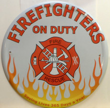 "Photo of FIREFIGHTERS ON DUTY ROUND SIGN HAS GREAT GRAPHICS AND COLORS FLAMES ALONG THE BOTTOM AND ""WE SAVE LIVES 365 DAYS A YEAR"""