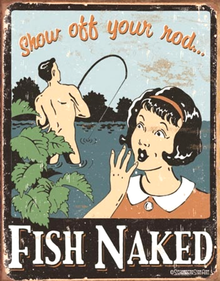 "Photo of FISH NAKED SIGN, ""SHOW OFF YOUR ROD"""