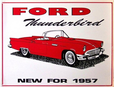 """Photo of FORD 57  """"T BIRD"""" NEW ERA IN THE AUTOMOTIVE FIELD SIGN HAS GREAT GRAPHICS AND COLORS, THIS SIGN IS OUT OF PRINT WITH FOUR LEFT IN STOCK"""