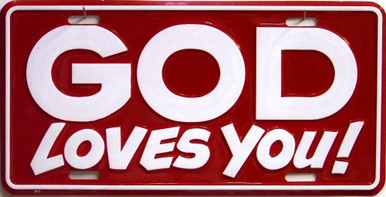 GOD LOVES YOU LICENSE PLATE