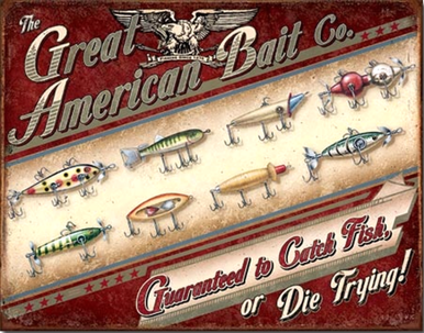 "GREAT AMERICAN BAIT CO. SIGN SHOWS EIGHT DIFFERENT FISHING LURES WITH THE ""GUARANTEED TO CATCH A FISH, OR DIE TRYING!  RICH COLORS AND GRAPHICS"