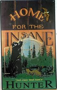 HOME FOR INSANE HUNTER SIGN