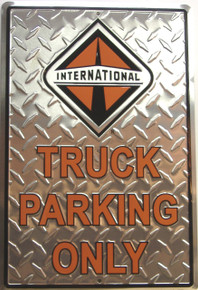INTERNATIONAL HARVESTER TRUCK PARKING SIGN