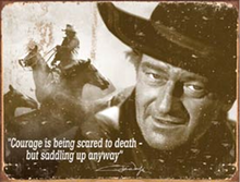 JOHN WAYNE COURAGE MOVIE SIGN