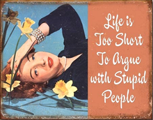 LIFE IS TOO SHORT TO ARGUE SIGN
