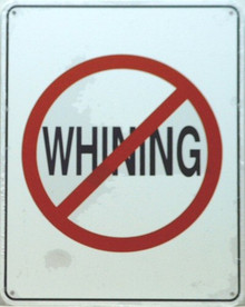 NO WHINNING SIGN