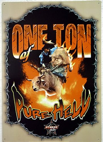 ONE TON PURE HELL RODEO SIGN