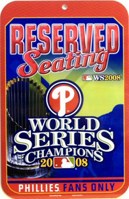 PHILADELPHIA PHILLIES BASEBALL WORLD SERIES 2008 RESERVED SEATING SIGN