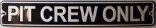 PIT CREW ONLY SMALL STREET SIGN