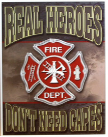 REAL HEROS FIREFIGHTERS SIGN