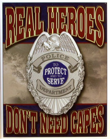 REAL HEROS POLICE SIGN