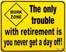 RETIREMENT TROUBLE SIGN