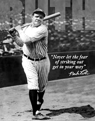 Photo of BABE RUTH BASEBALL SIGN, WITH GREAT WORDS OF WISDOM THAT APPLY EVEN OFF THE BASEBALL DIAMOND
