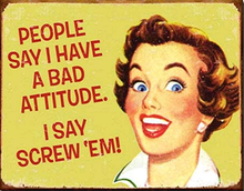 Photo of BAD ATTITUDE METAL SIGN