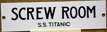 S.S. TITANIC SCREW ROOM PORCELAIN SIGN