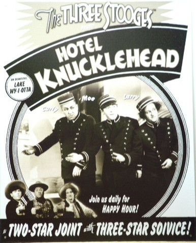 STOOGES HOTEL KNUCKLEHEAD SIGN