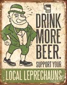 SUPPORT YOUR LOCAL LEPRECHANS BEER SIGN