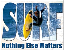 SURF WHAT MATTERS MOST SIGN