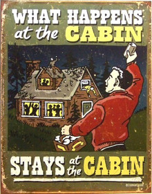 WHAT HAPPENS IN THE CABIN STAYS IN THE CABIN SIGN